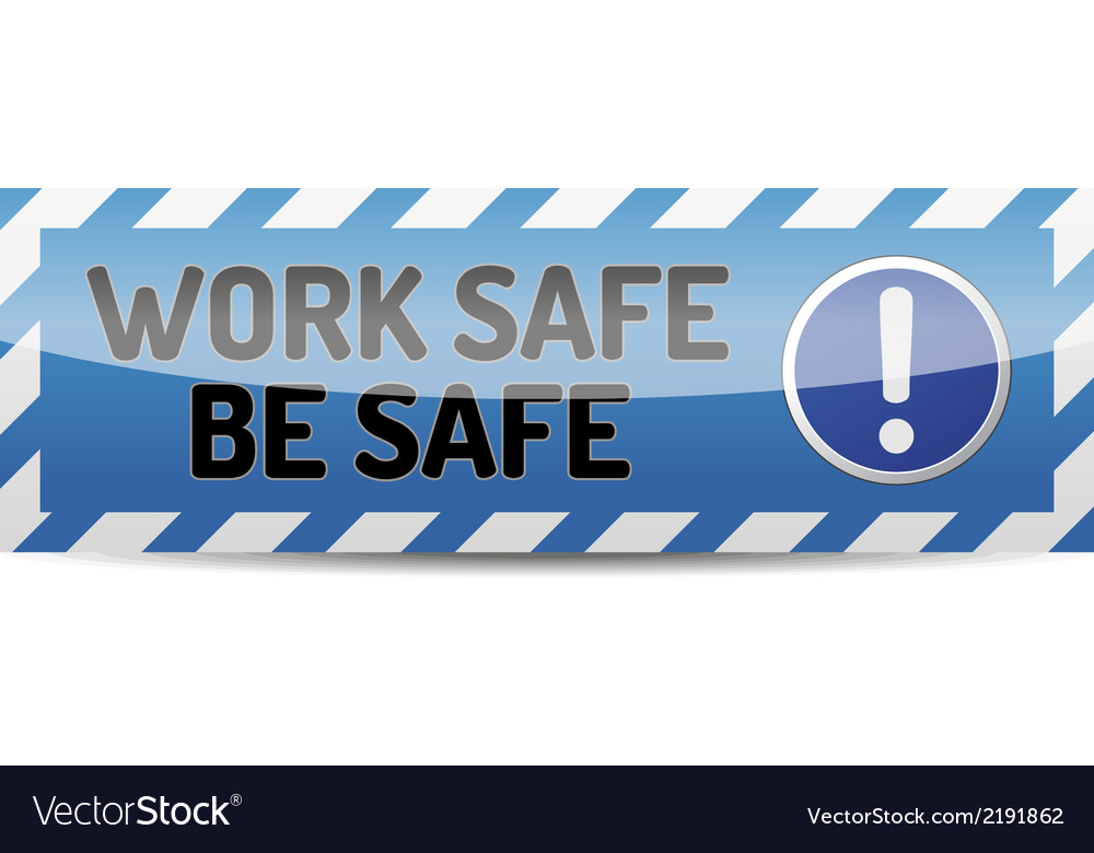 Work safe be safe vector | Price: 1 Credit (USD $1)
