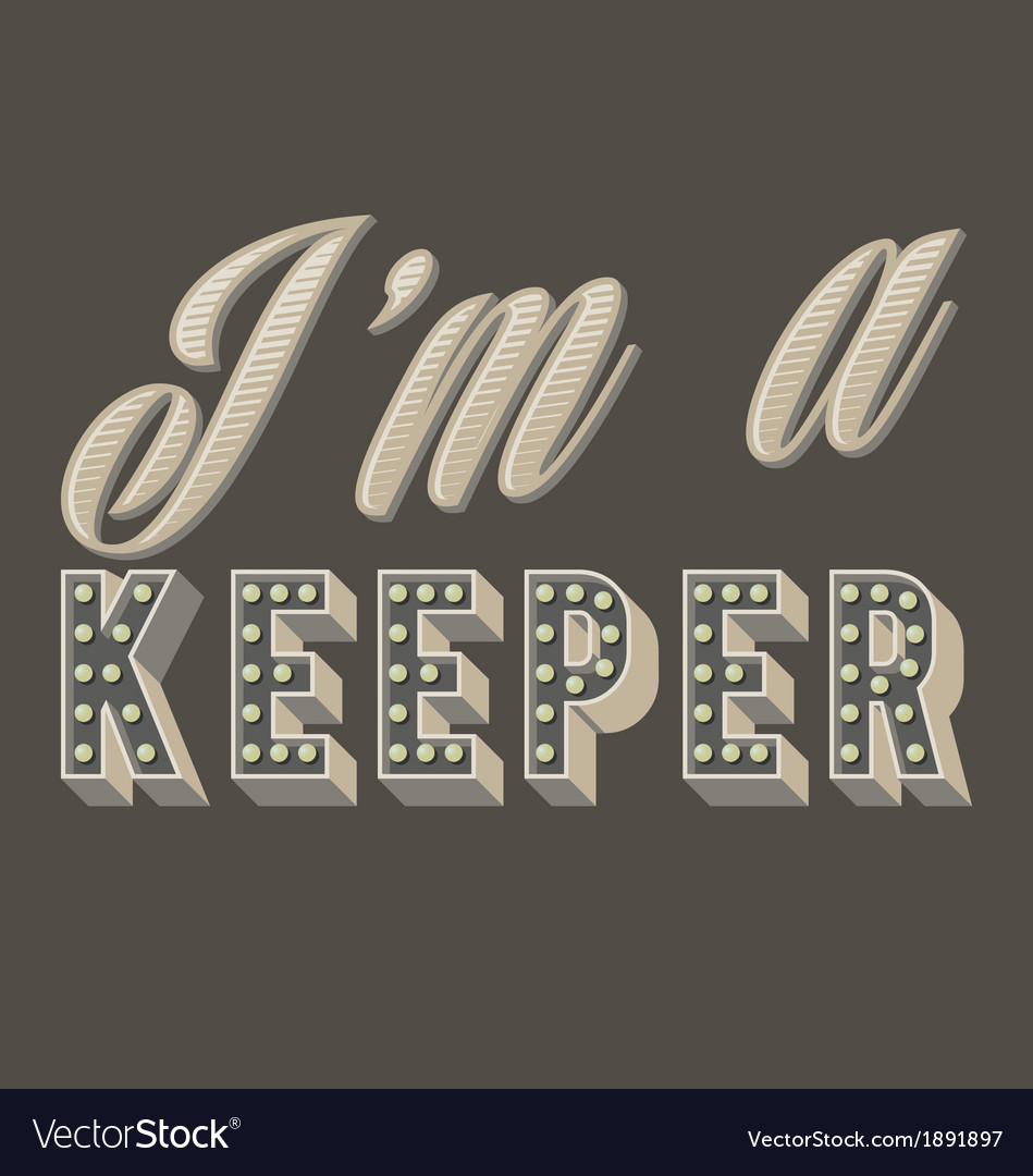 Im a keeper 01 vector | Price: 1 Credit (USD $1)