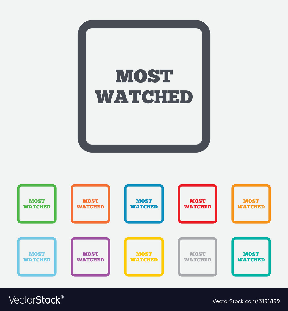 Most watched sign icon most viewed symbol vector   Price: 1 Credit (USD $1)