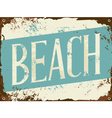 Old rusty blue and white beach metal sign vector