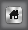 Home icon - metal app button vector