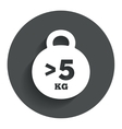 Weight sign icon more than 5 kilogram kg vector