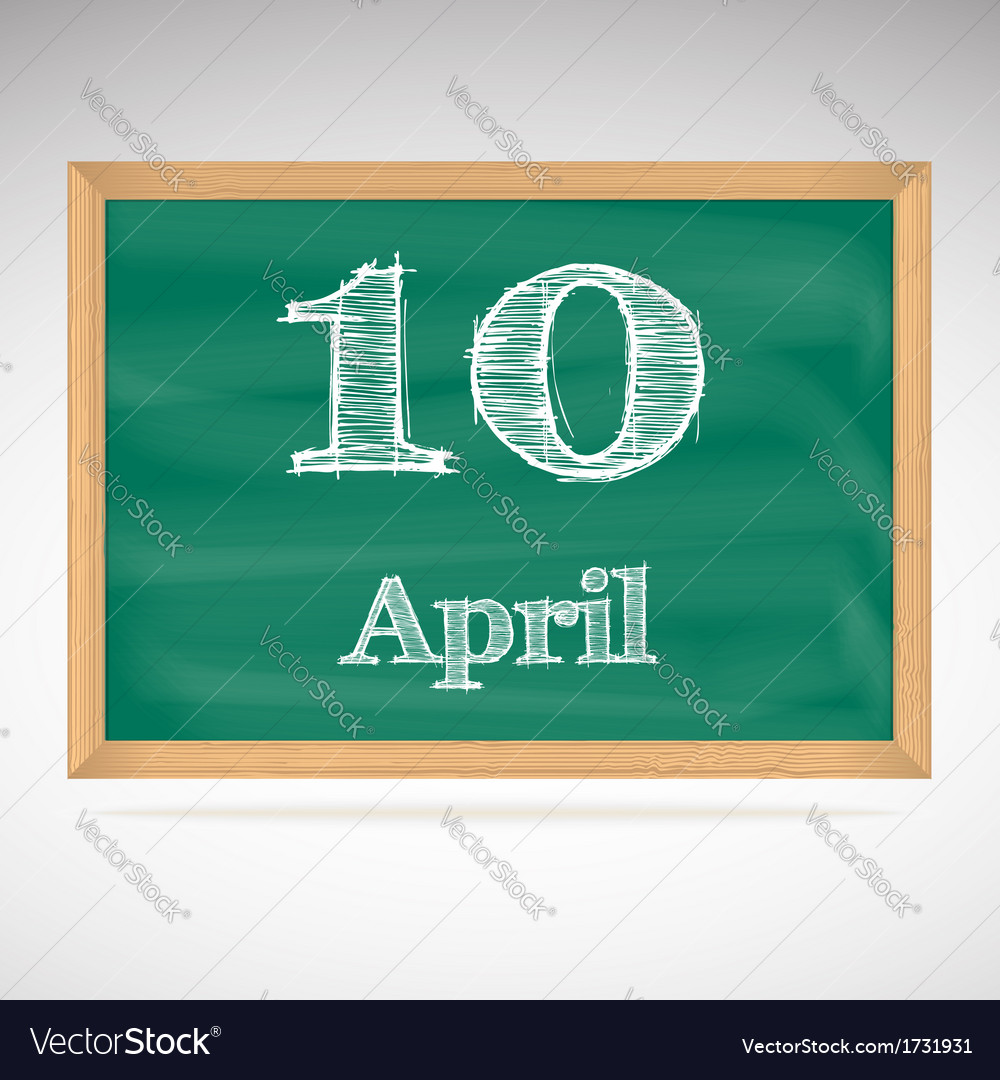 April 10 inscription in chalk on a blackboard vector | Price: 1 Credit (USD $1)