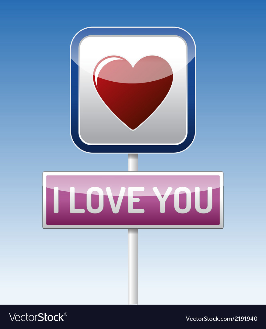 I love you - traffic board vector | Price: 1 Credit (USD $1)
