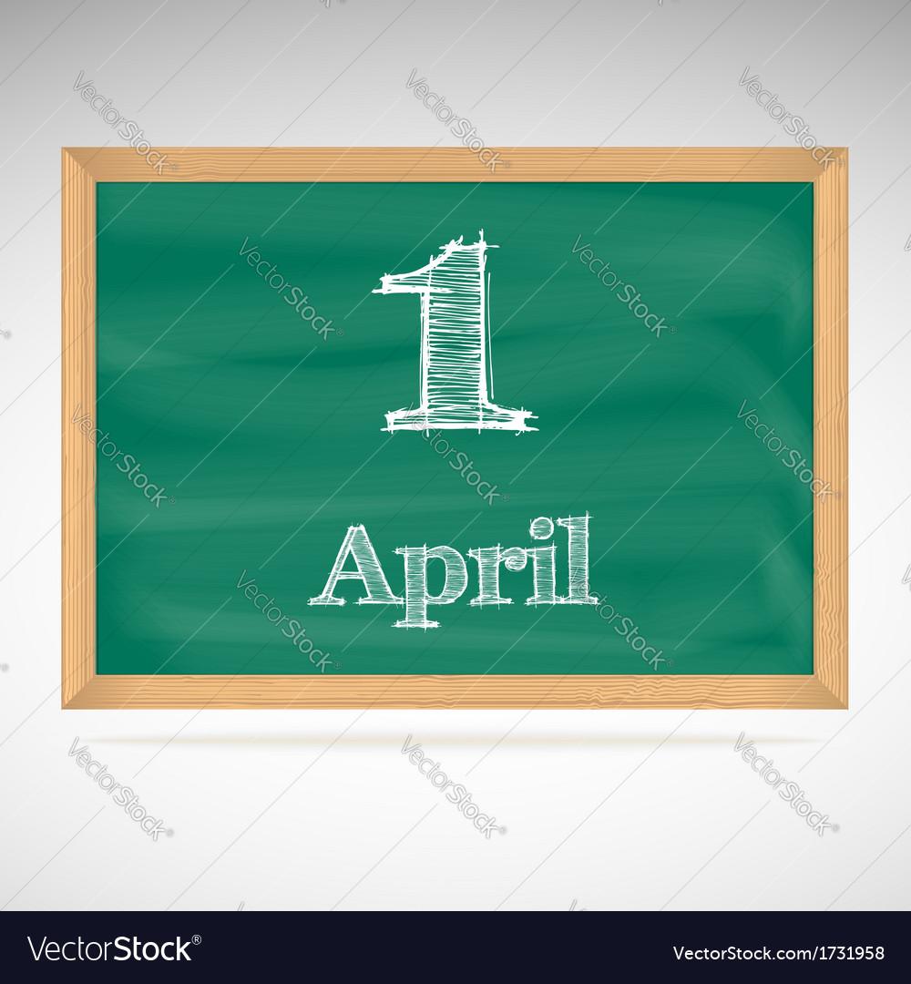 April 1 inscription in chalk on a blackboard vector | Price: 1 Credit (USD $1)