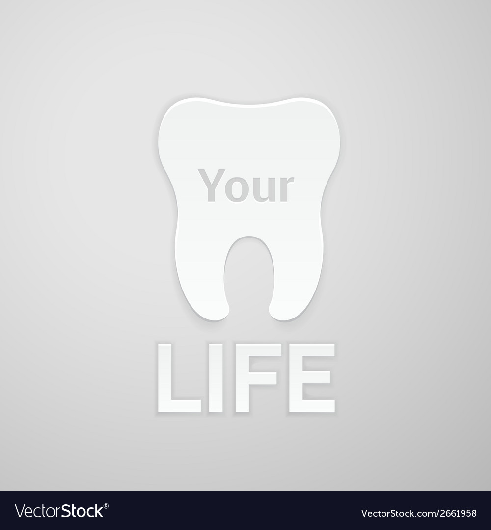 Tooth your life vector | Price: 1 Credit (USD $1)
