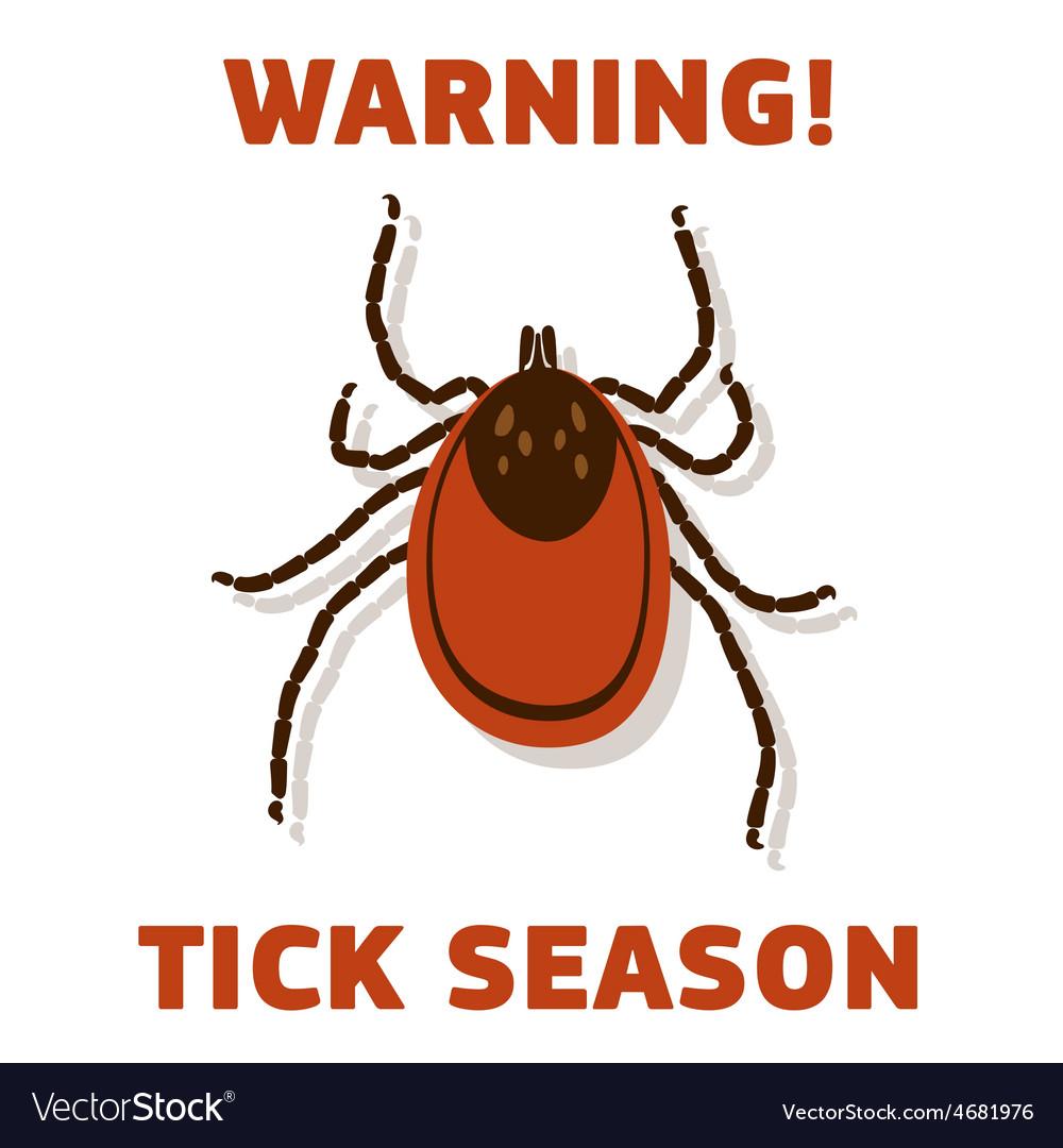 Tick season warning card vector   Price: 1 Credit (USD $1)