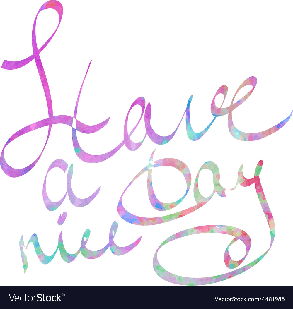 Have a nice day watercolor lettering vector | Price: 1 Credit (USD $1)