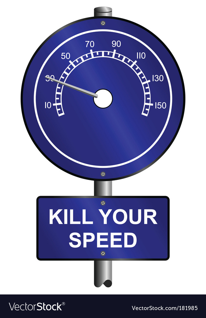 Kill your speed warning vector | Price: 1 Credit (USD $1)