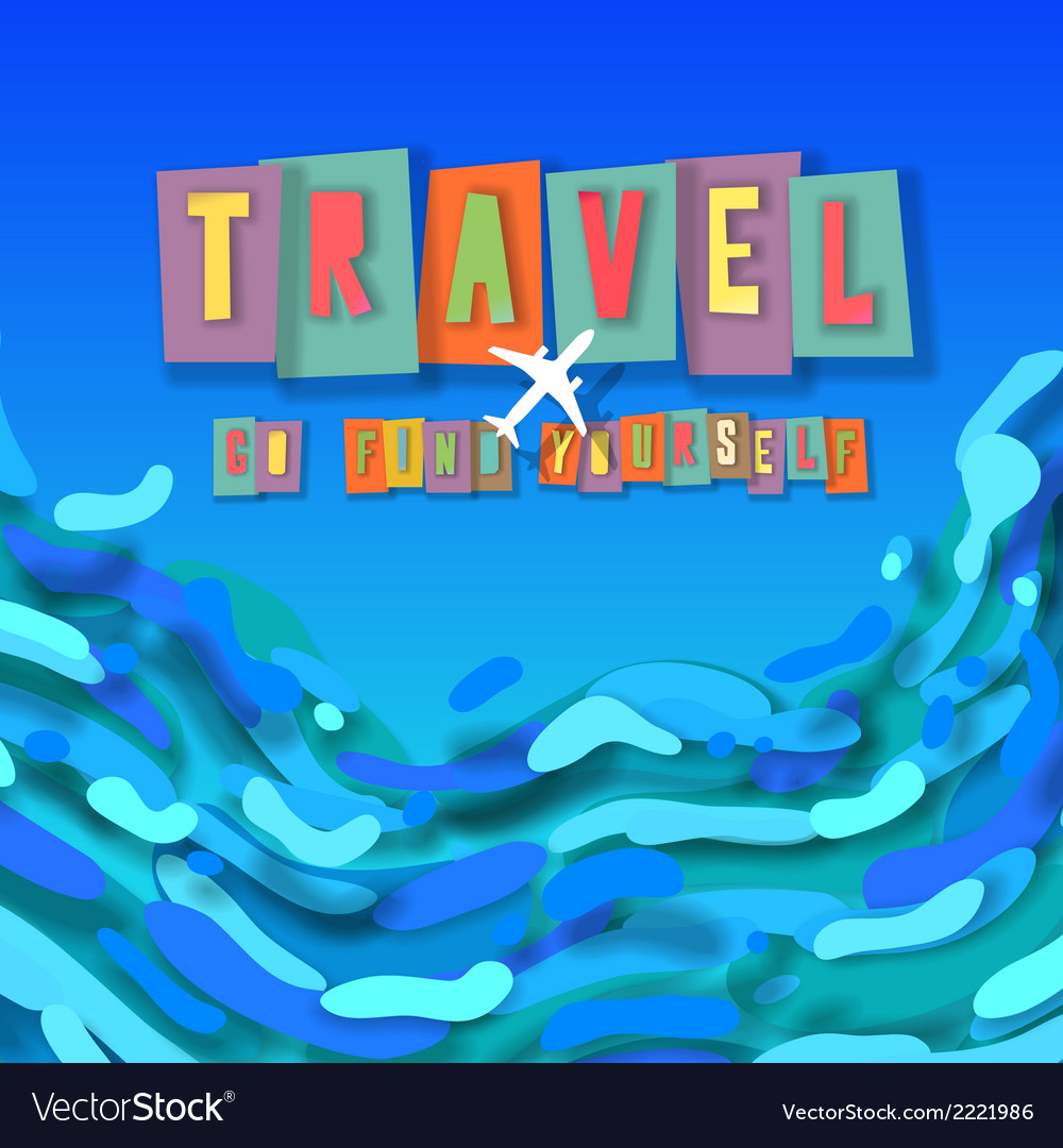 Travel concept background go find yourself vector | Price: 1 Credit (USD $1)