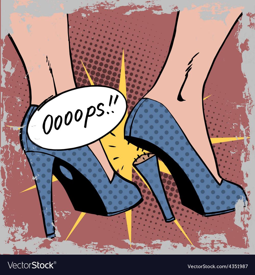 Oops broke heel woman nasty surprise pop art vector | Price: 1 Credit (USD $1)