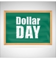 Dollar day green chalkboard with wooden frame vector