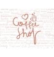 Coffee shop lettering vector