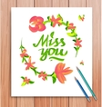 Hand drawn miss you card typography and flowers vector