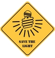 Save the light yellow sign vector