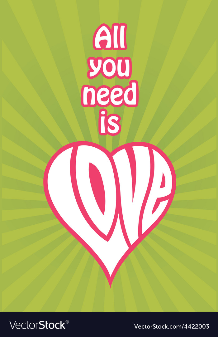 All you need is love design vector | Price: 1 Credit (USD $1)