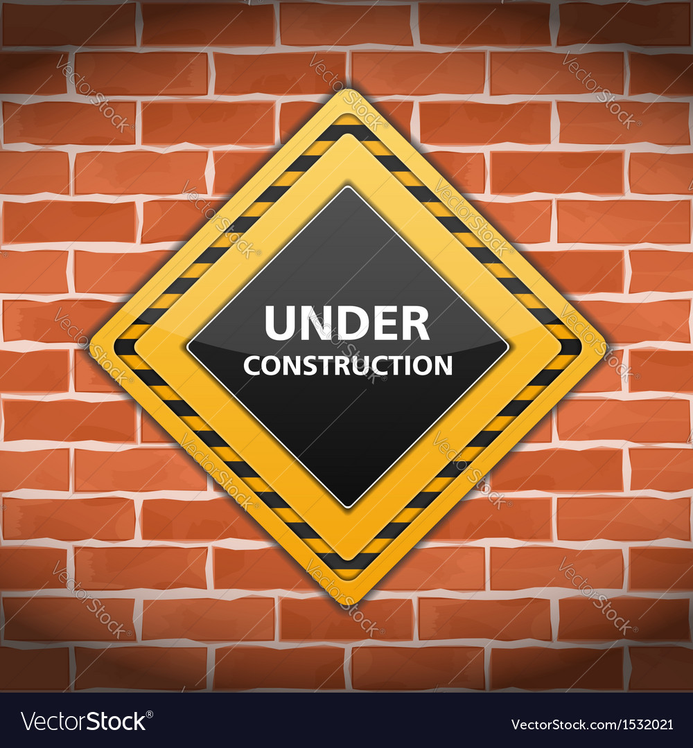 Under construction sign on brick wall vector | Price: 1 Credit (USD $1)