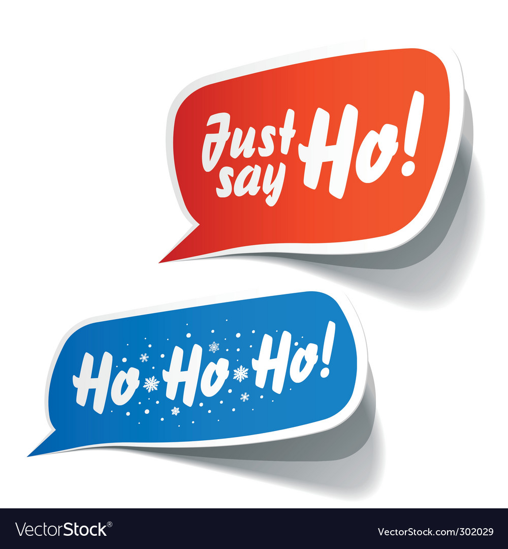 Just say ho speech bubbles vector | Price: 1 Credit (USD $1)