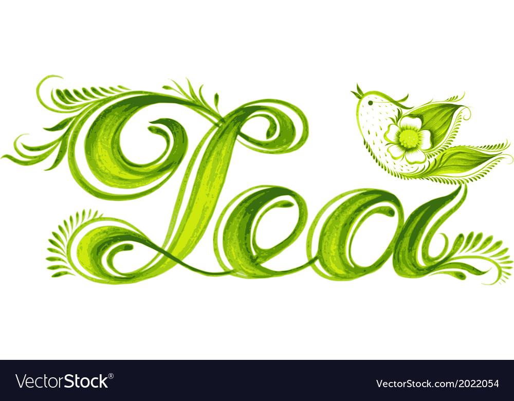 Decorative ornament word tea vector | Price: 1 Credit (USD $1)