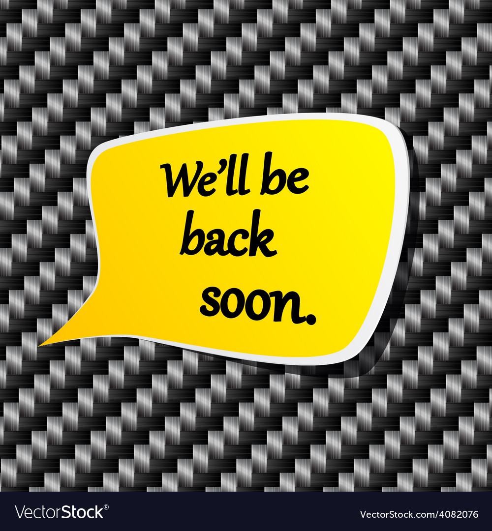 Well be back soon speech announcement vector | Price: 1 Credit (USD $1)