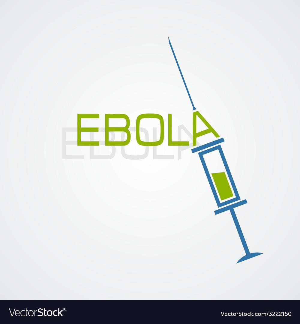 Syringe ebola antivirus concept vector | Price: 1 Credit (USD $1)