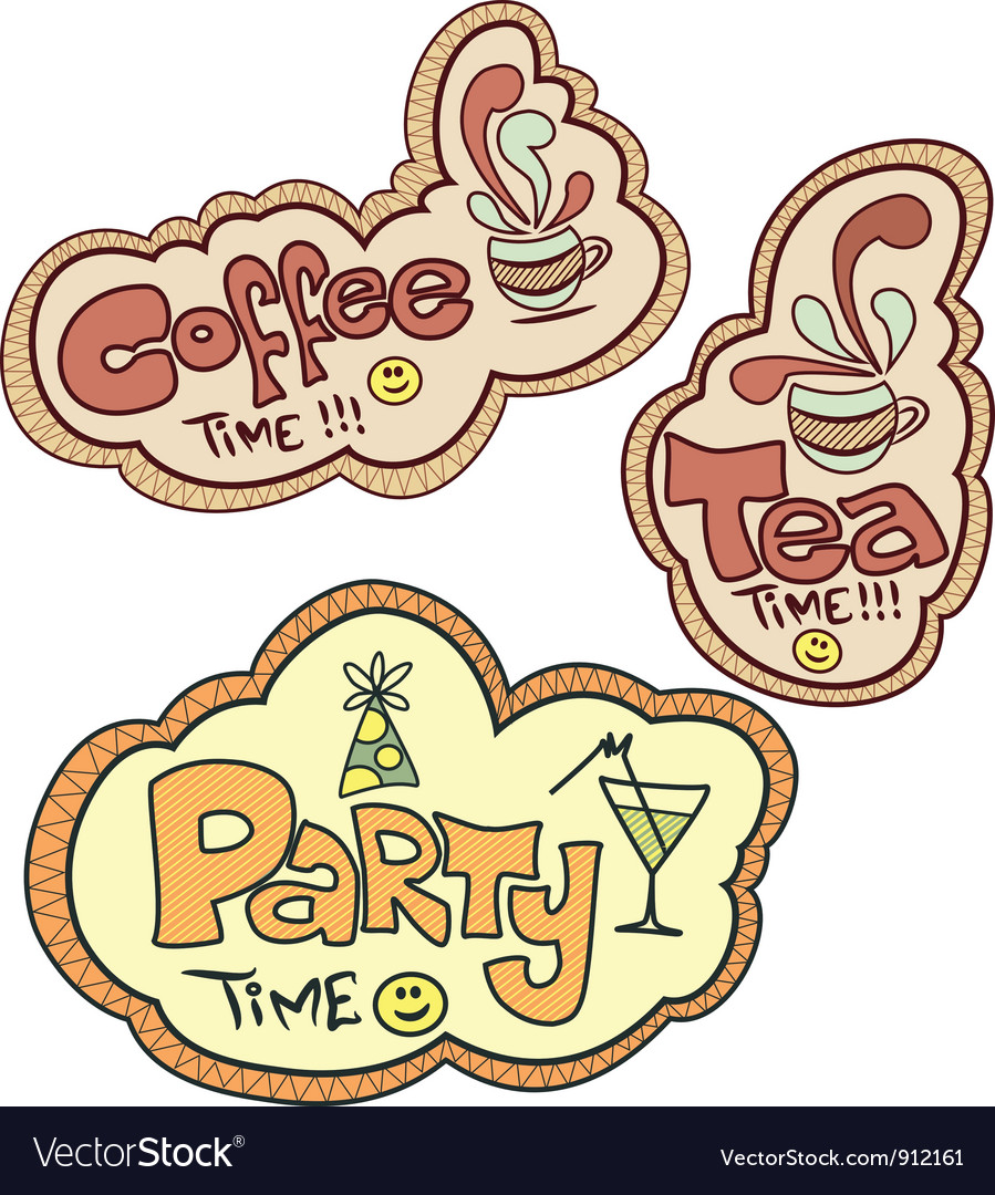 Tea time coffee time party time vector | Price: 3 Credit (USD $3)