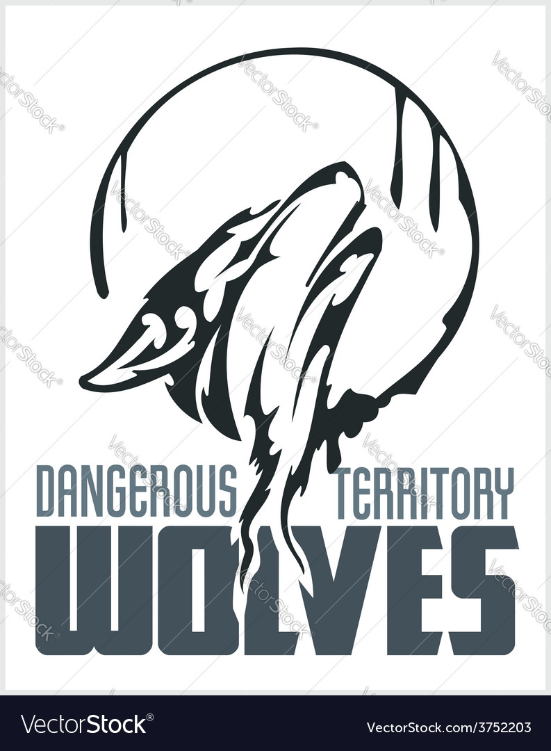 Howling wolf emblem - dangerous territory vector | Price: 1 Credit (USD $1)