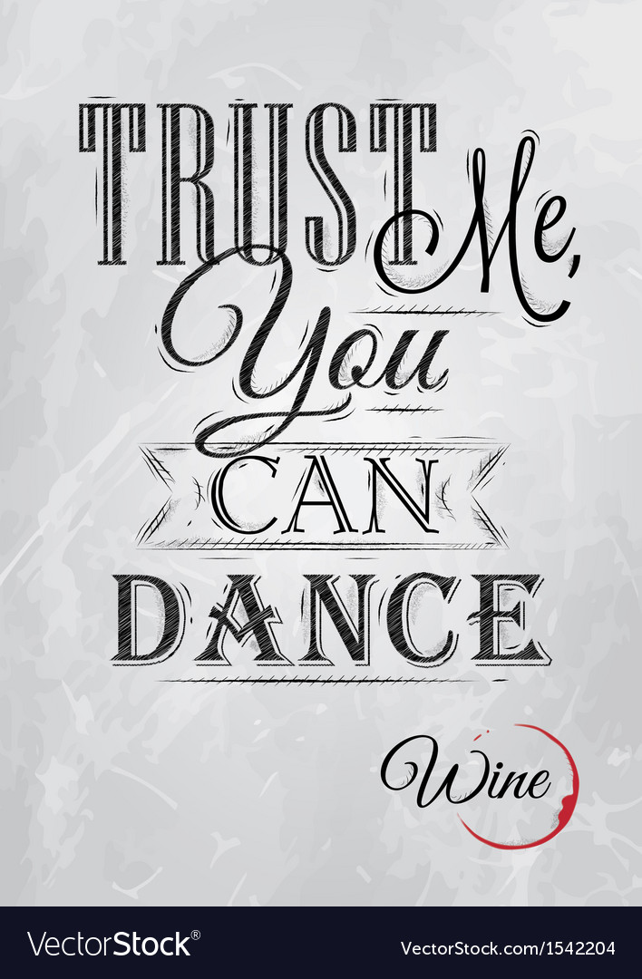 Poster lettering trust me you can dance coal vector | Price: 1 Credit (USD $1)
