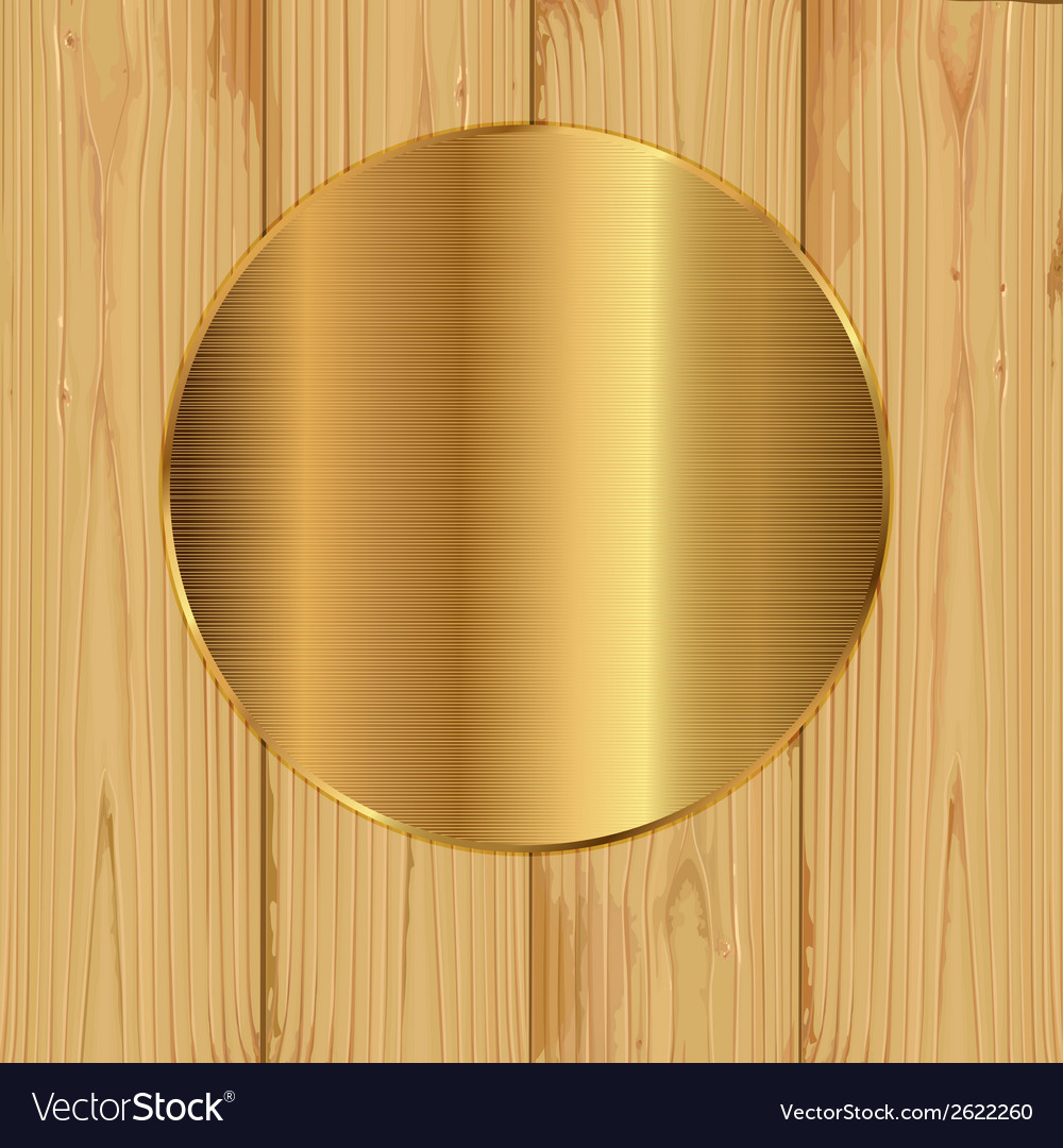 Gold round on a planks vector | Price: 1 Credit (USD $1)