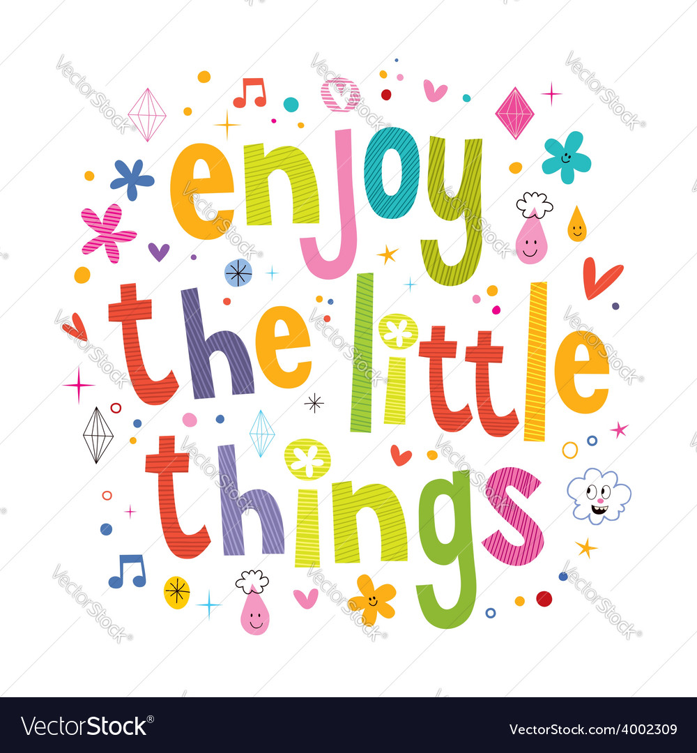 Enjoy the little things 3 vector | Price: 1 Credit (USD $1)