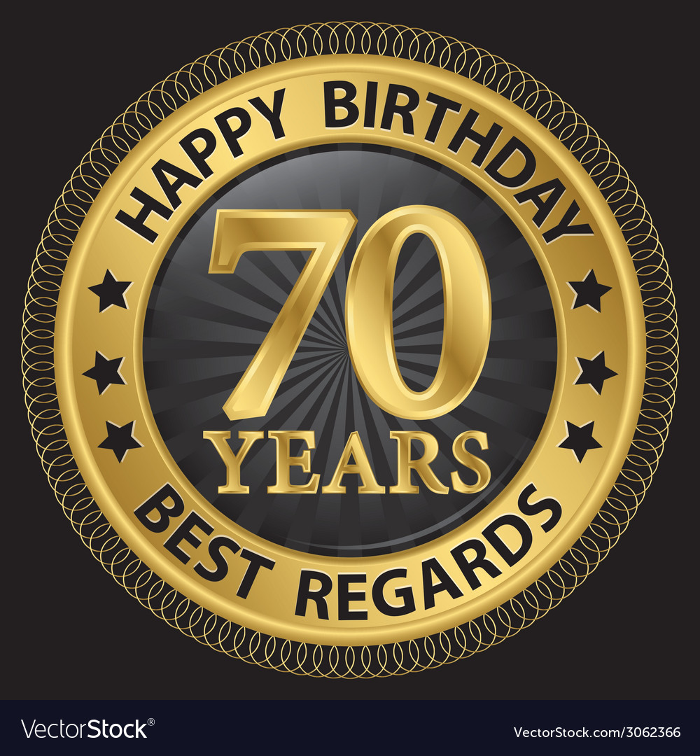 70 years happy birthday best regards gold label vector   Price: 1 Credit (USD $1)