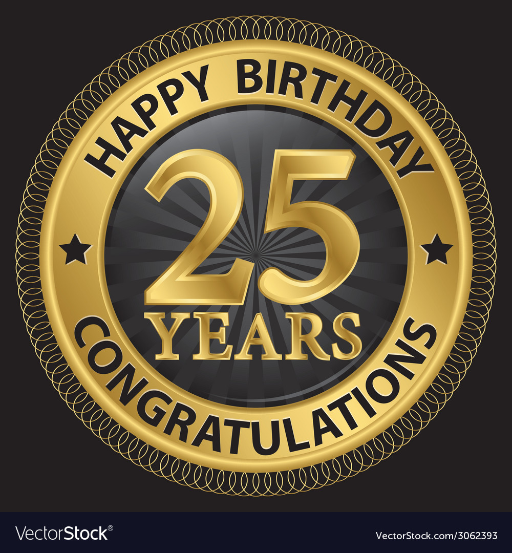 25 years happy birthday congratulations gold label vector | Price: 1 Credit (USD $1)