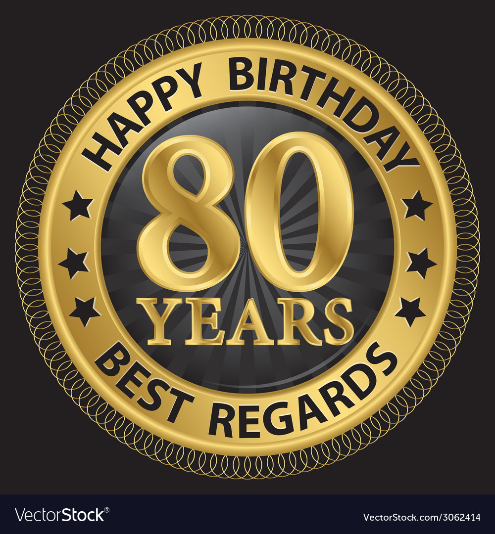 80 years happy birthday best regards gold label vector | Price: 1 Credit (USD $1)