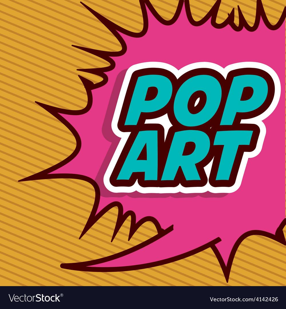 Pop art design vector   Price: 1 Credit (USD $1)