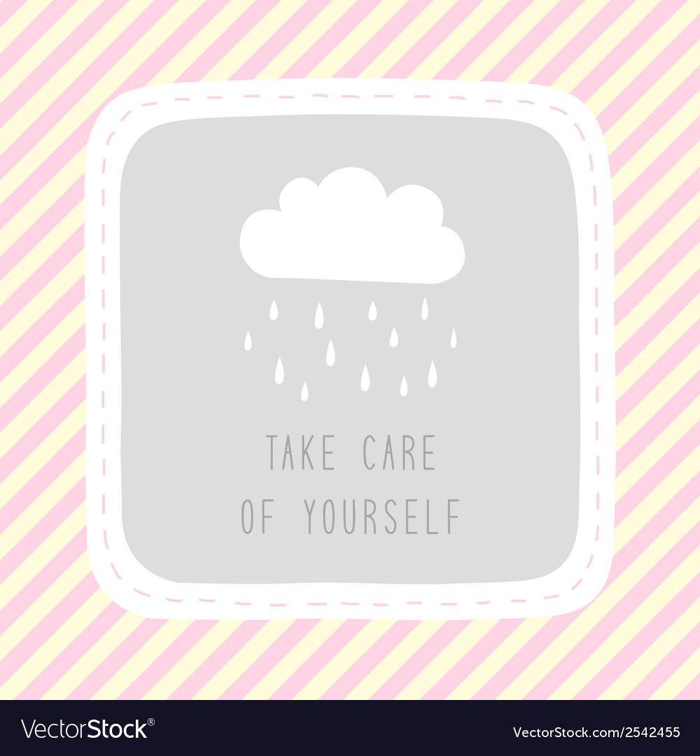 Take care of yourself1 vector | Price: 1 Credit (USD $1)