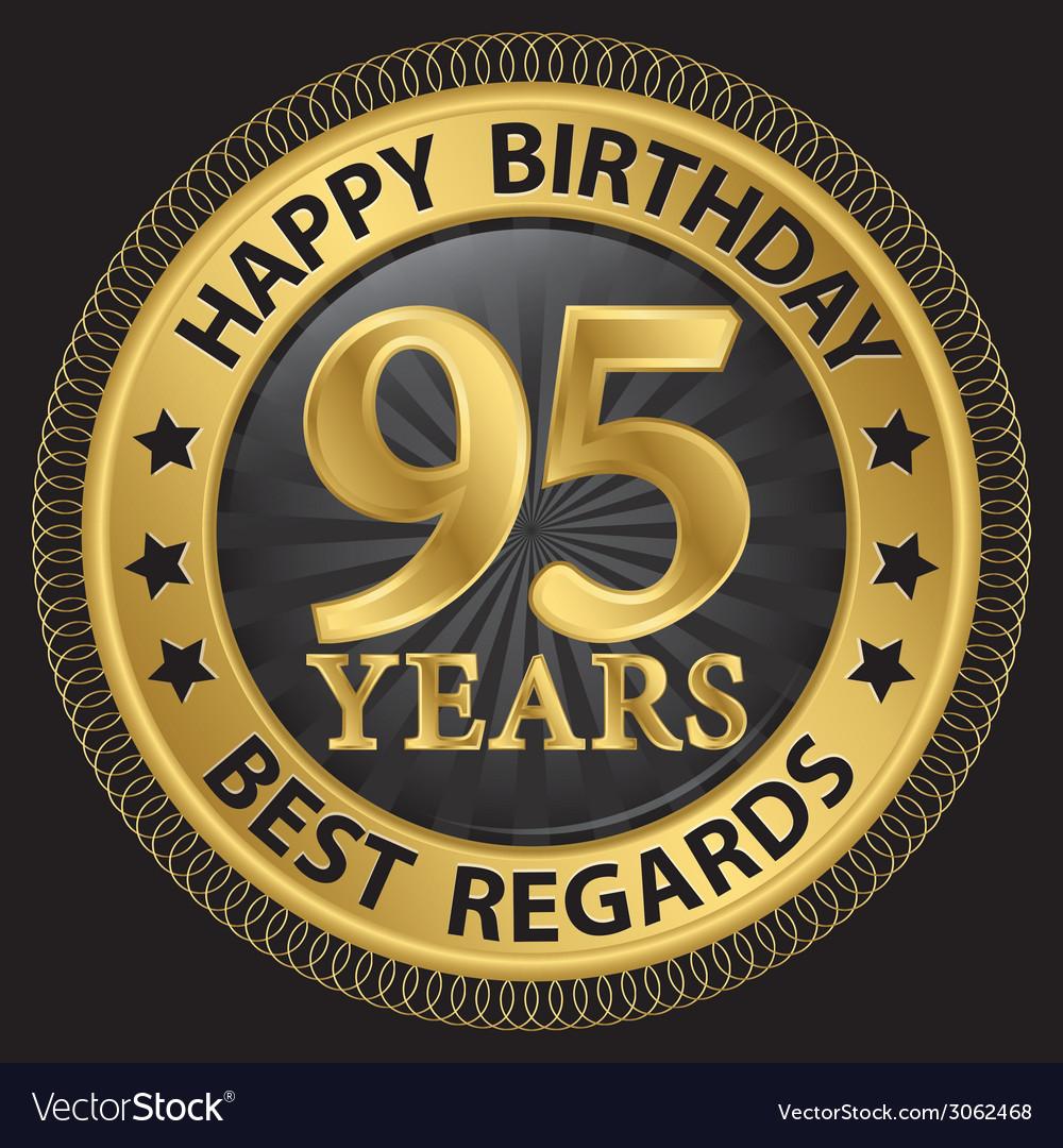 95 years happy birthday best regards gold label vector | Price: 1 Credit (USD $1)
