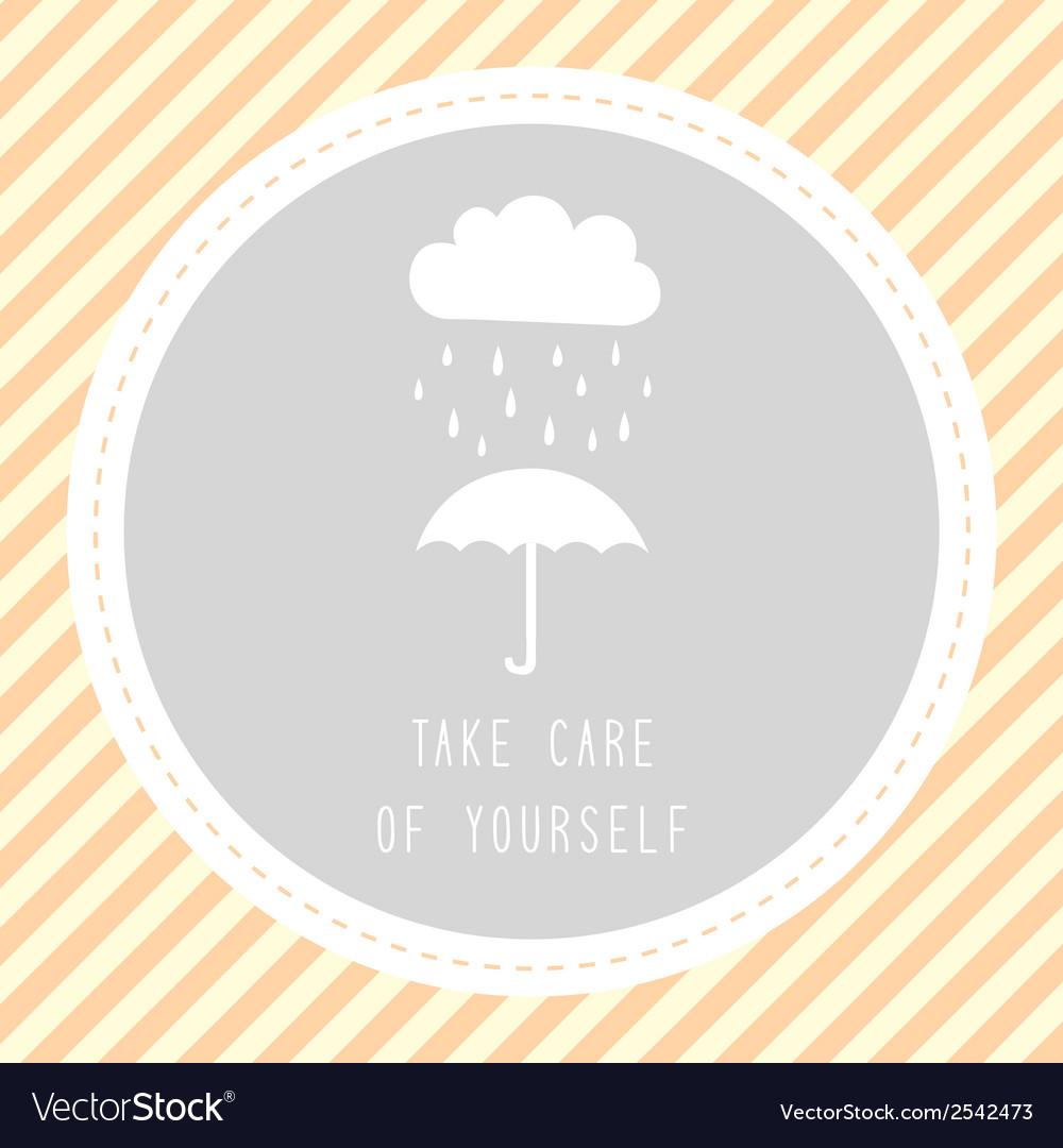 Take care of yourself2 vector | Price: 1 Credit (USD $1)