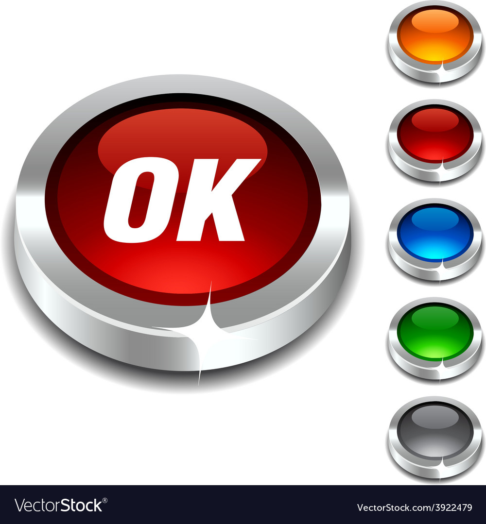 Ok 3d button vector   Price: 1 Credit (USD $1)
