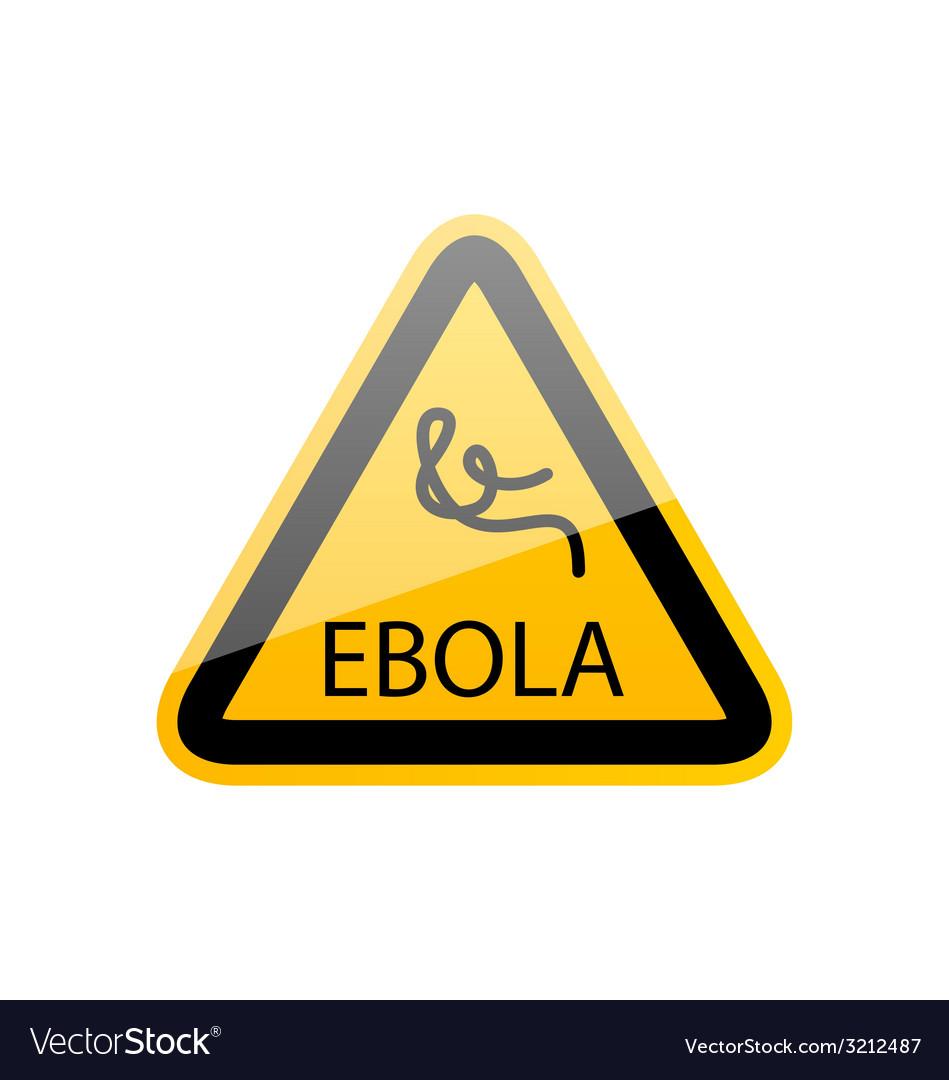 Sign epidemic ebola danger symbol warning - vector | Price: 1 Credit (USD $1)