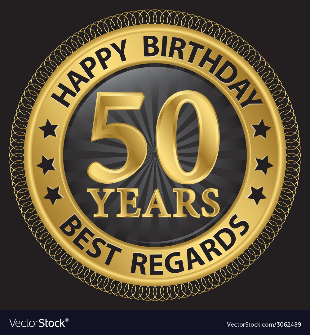50 years happy birthday best regards gold label vector | Price: 1 Credit (USD $1)