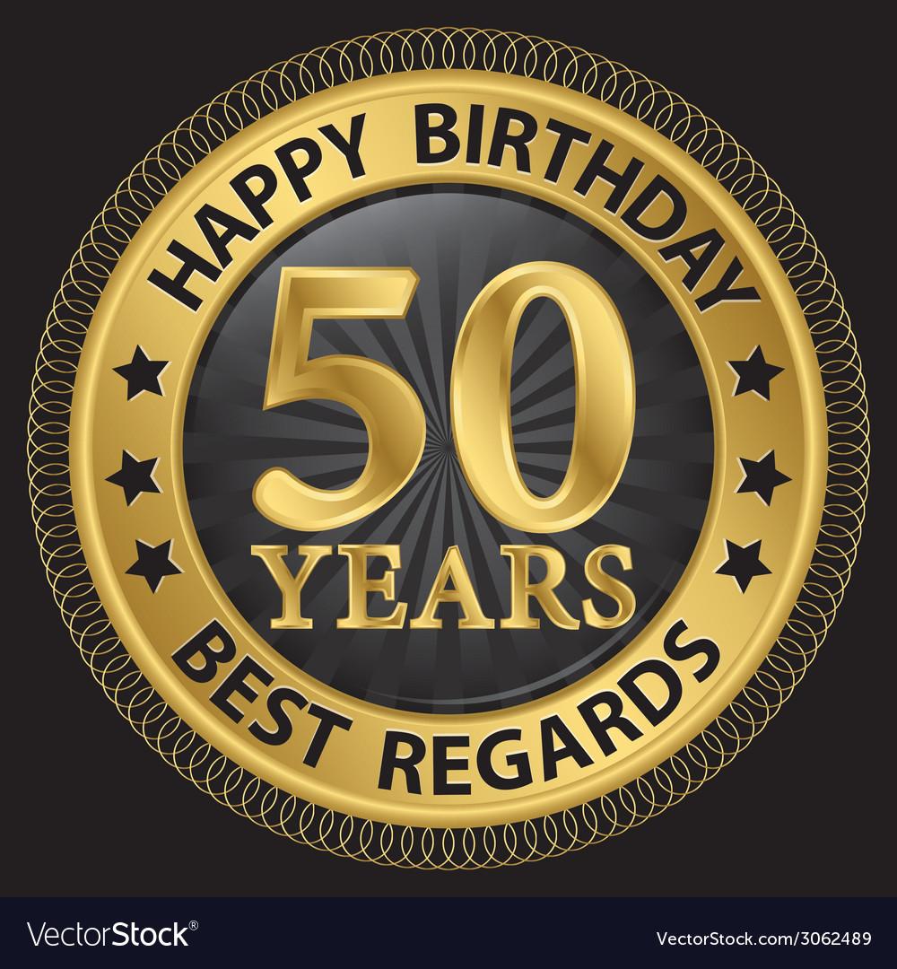50 years happy birthday best regards gold label vector | Price: 1 Credit (USD $1)