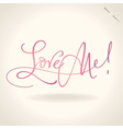 Love me hand lettering vector