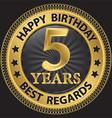 5 years happy birthday best regards gold label vector