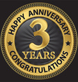 3 years happy anniversary congratulations gold vector
