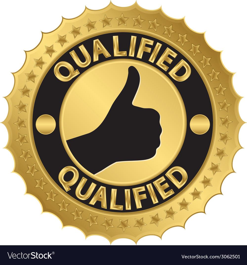 Qualified golden label qualified badge vector | Price: 1 Credit (USD $1)