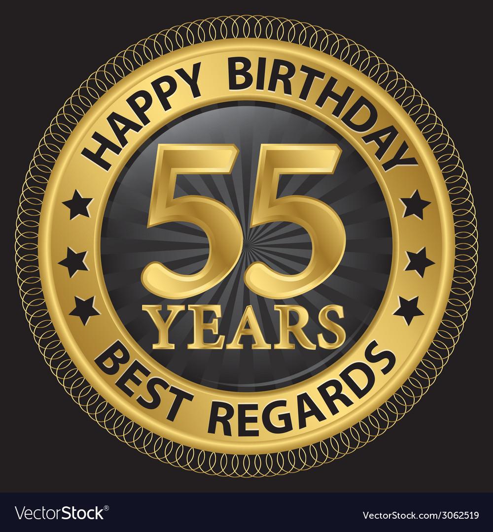 55 years happy birthday best regards gold label vector | Price: 1 Credit (USD $1)