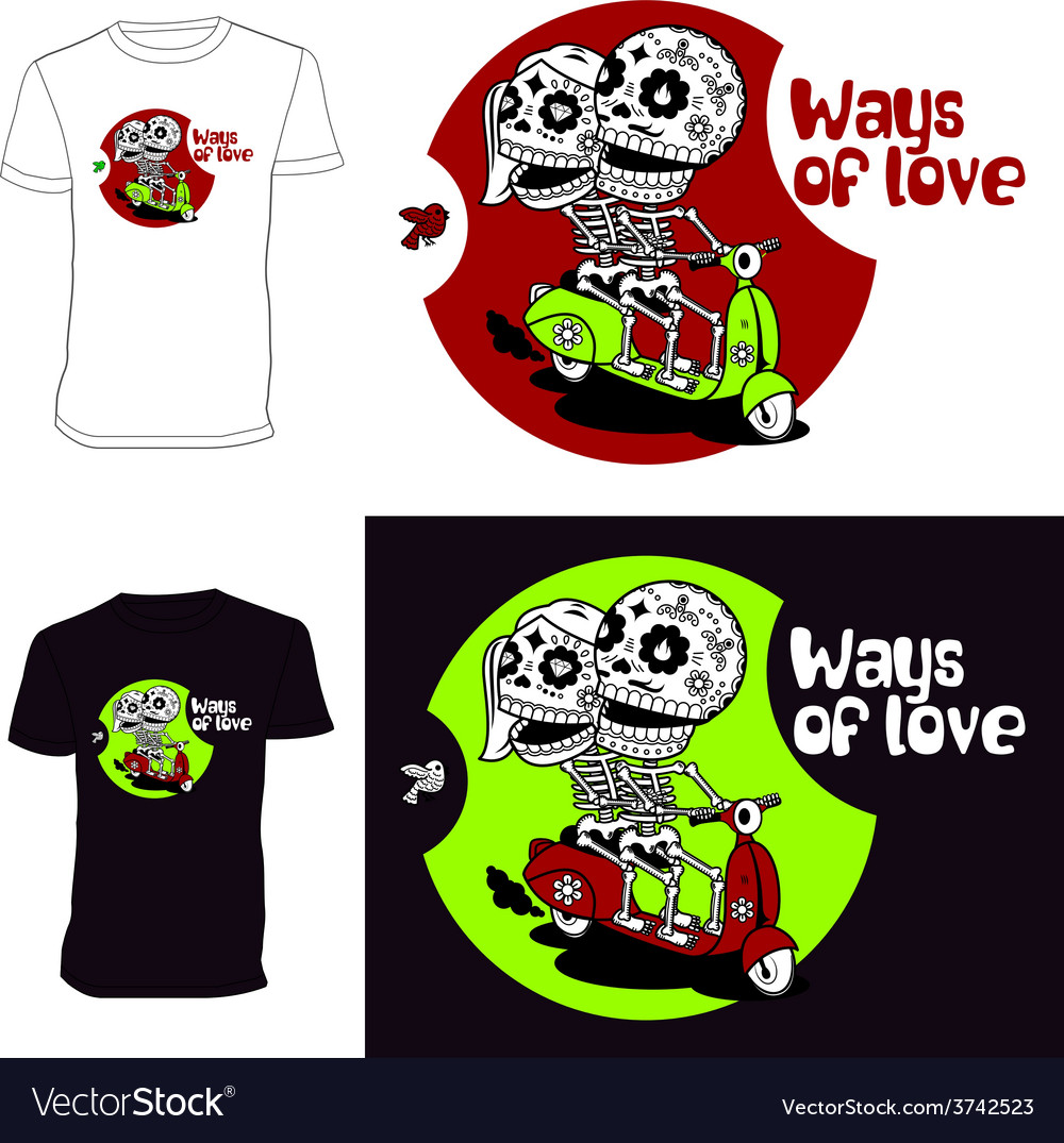 Skeletons t shirt ways of love vector | Price: 1 Credit (USD $1)