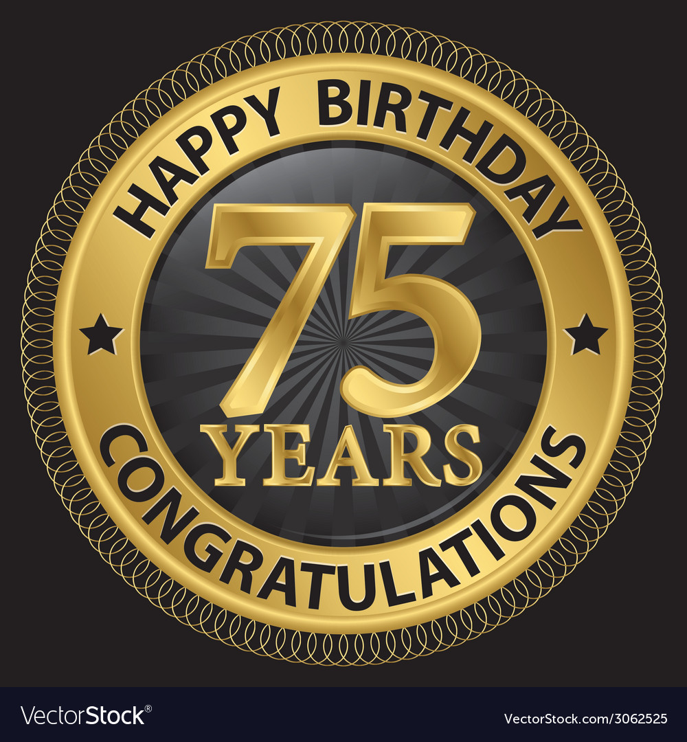 75 years happy birthday congratulations gold label vector | Price: 1 Credit (USD $1)