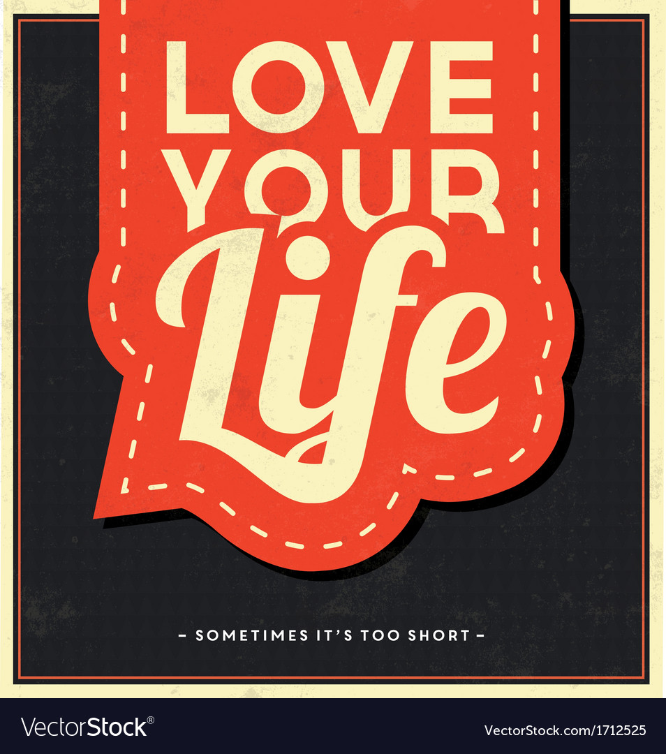 Typographic background love your life vector | Price: 1 Credit (USD $1)