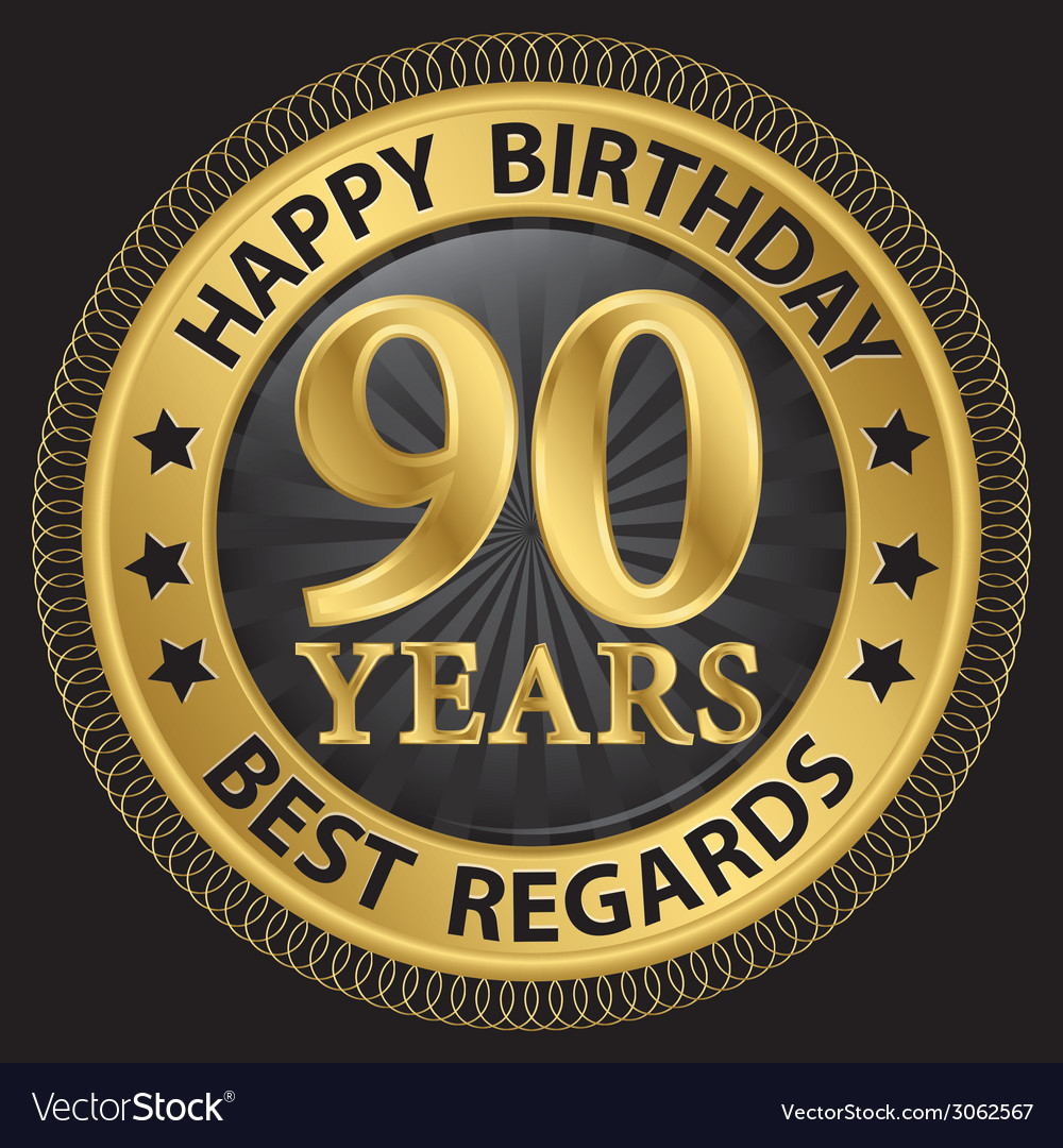 90 years happy birthday best regards gold label vector | Price: 1 Credit (USD $1)